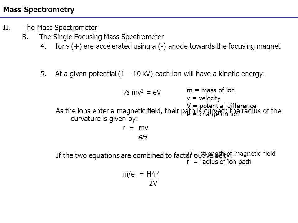 Mass Spectrometry IV.The Mass Spectrum and Structural Analysis E.Fragmentation Patterns of Groups 8.Aldehydes - Fragment Ions d)McLafferty rearrangement observed if  -Hs present e)Aromatic aldehydes – a-cleavages are more favorable, both to lose H· (M - 1) and HCO· (M – 29) m/z 44 m/z R + Remember: aromatic ring can be subs.