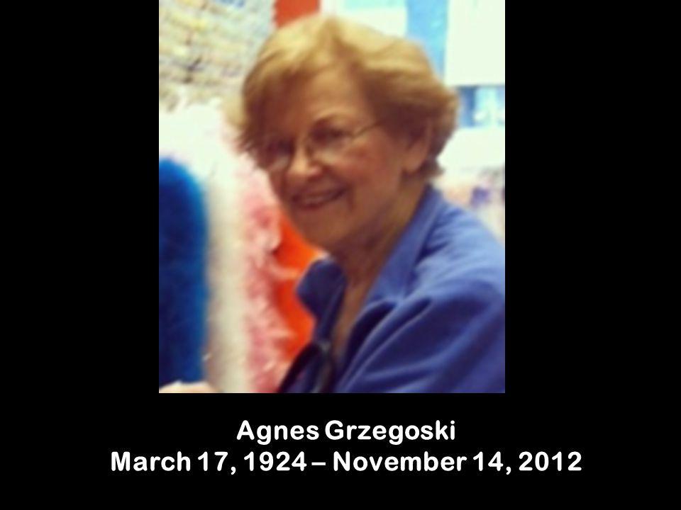 Agnes Grzegoski March 17, 1924 – November 14, 2012