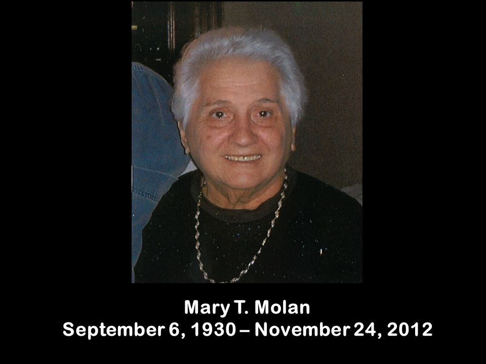 Mary T. Molan September 6, 1930 – November 24, 2012