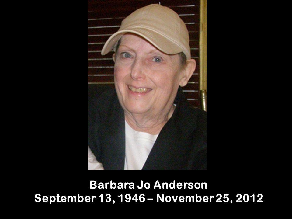 Barbara Jo Anderson September 13, 1946 – November 25, 2012