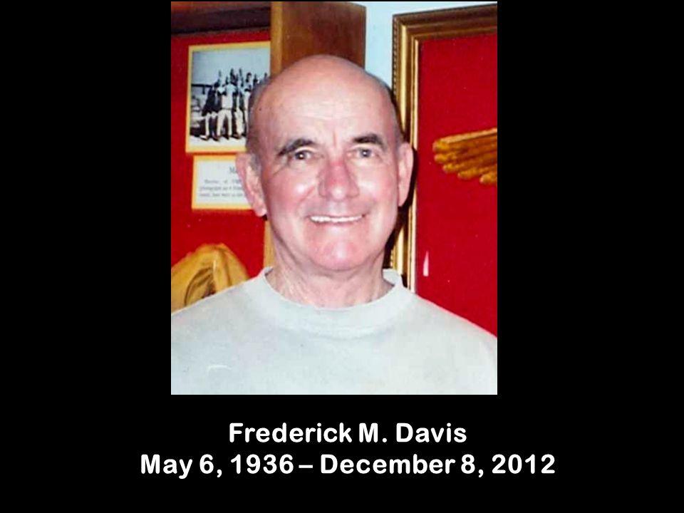 Frederick M. Davis May 6, 1936 – December 8, 2012