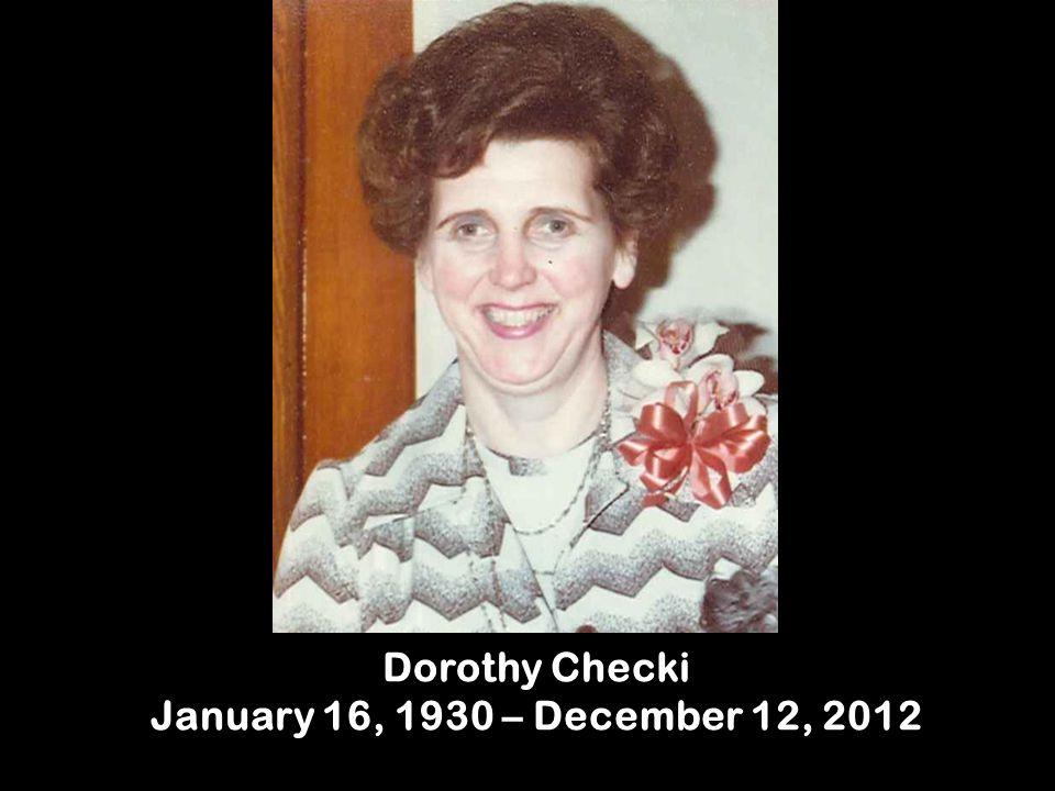 Dorothy Checki January 16, 1930 – December 12, 2012