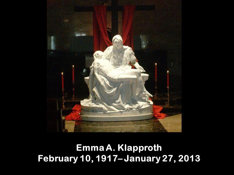 Emma A. Klapproth February 10, 1917– January 27, 2013