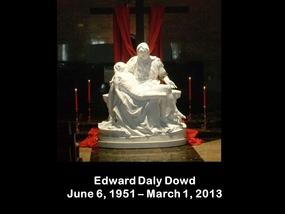 Edward Daly Dowd June 6, 1951 – March 1, 2013