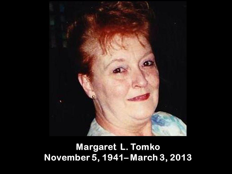 Margaret L. Tomko November 5, 1941– March 3, 2013