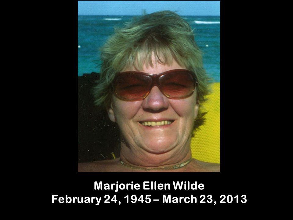 Marjorie Ellen Wilde February 24, 1945 – March 23, 2013