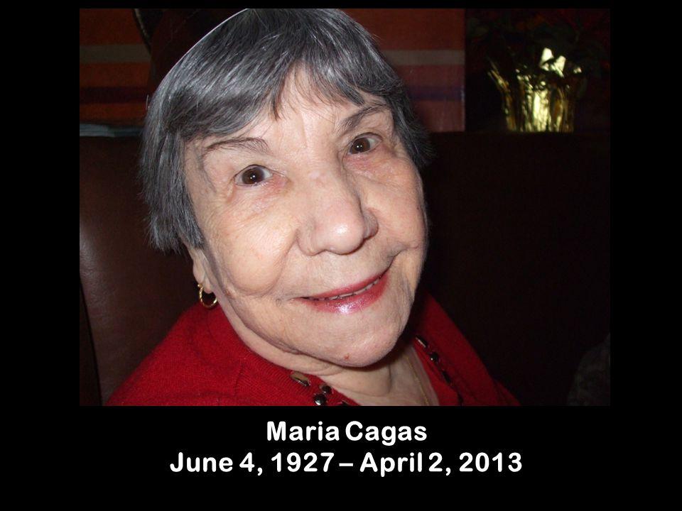 Maria Cagas June 4, 1927 – April 2, 2013