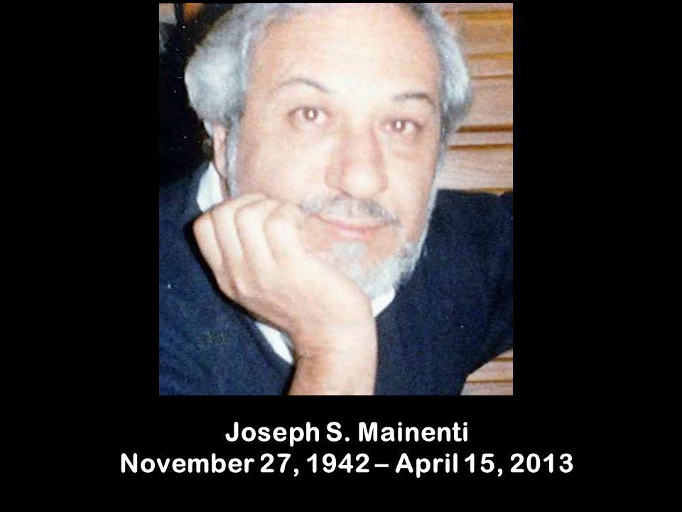 Joseph S. Mainenti November 27, 1942 – April 15, 2013