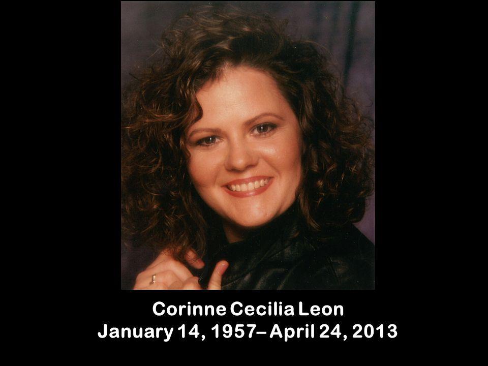 Corinne Cecilia Leon January 14, 1957– April 24, 2013