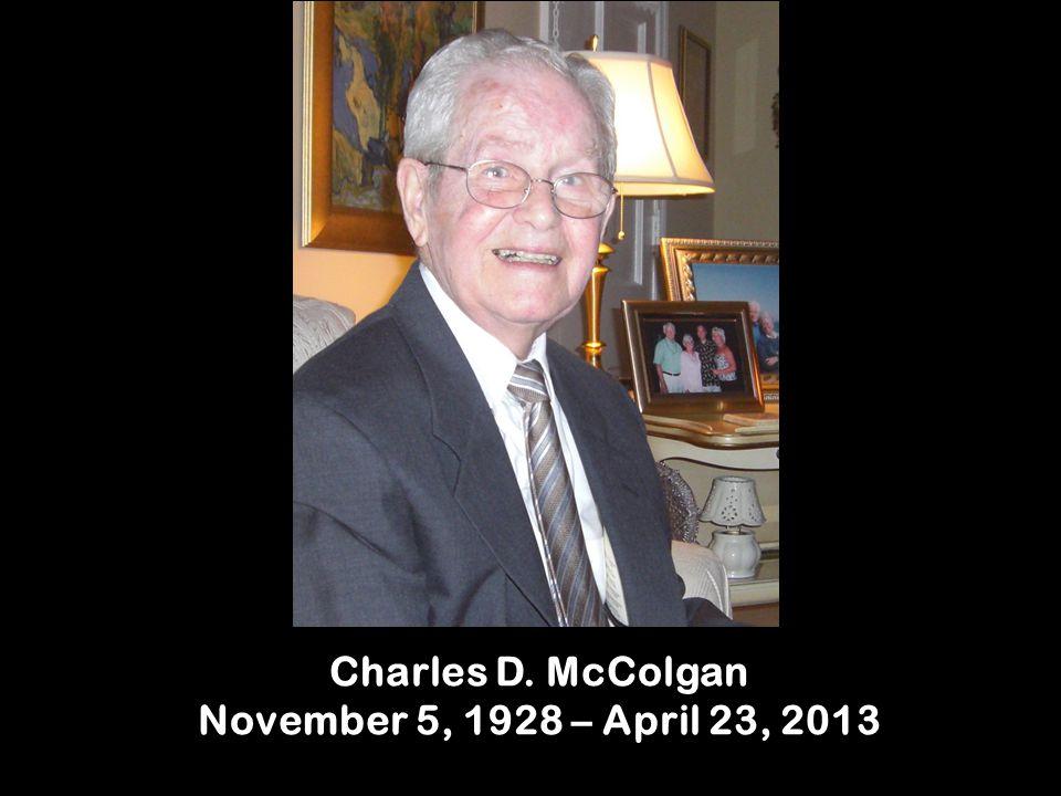Charles D. McColgan November 5, 1928 – April 23, 2013
