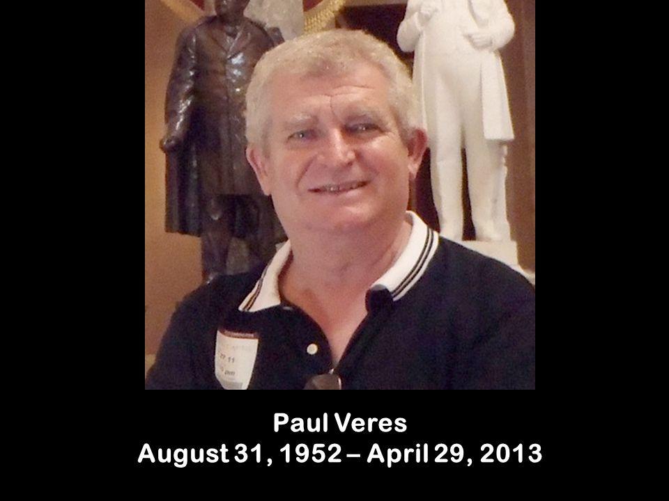 Paul Veres August 31, 1952 – April 29, 2013