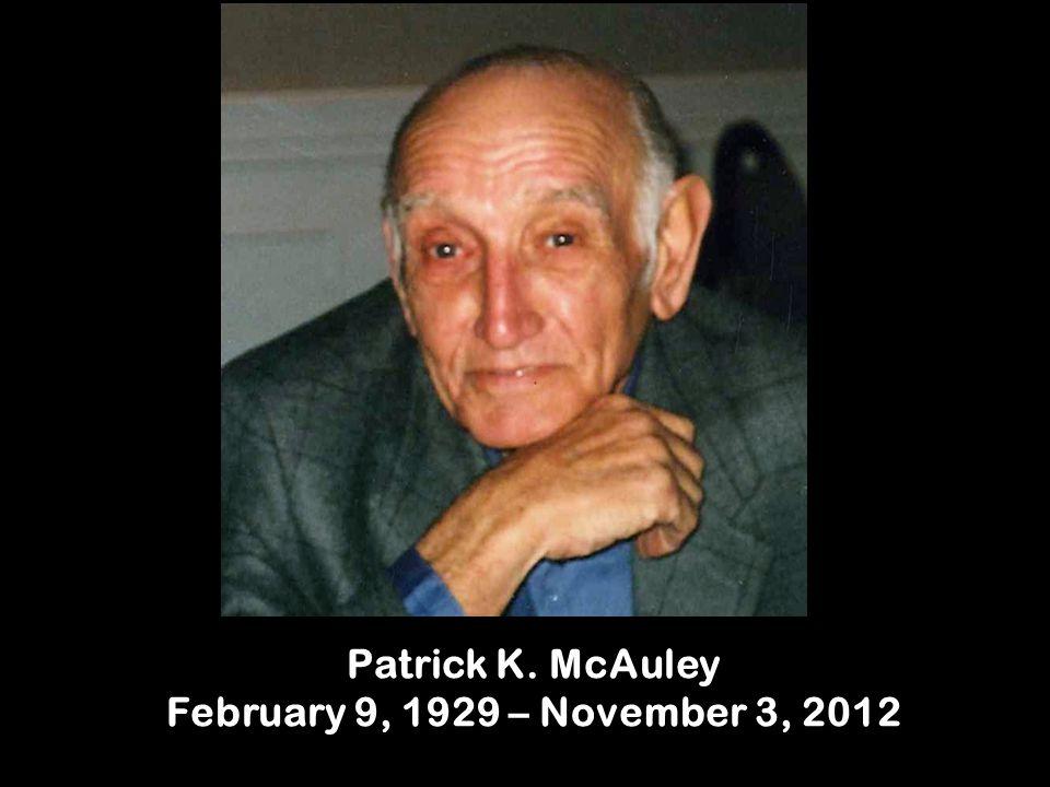Patrick K. McAuley February 9, 1929 – November 3, 2012