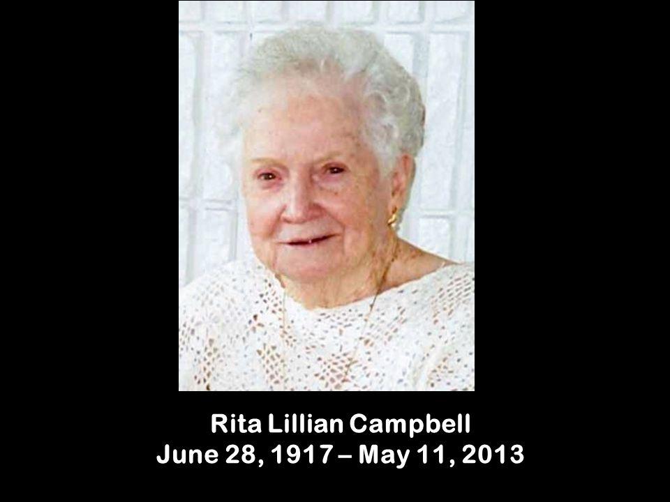 Rita Lillian Campbell June 28, 1917 – May 11, 2013