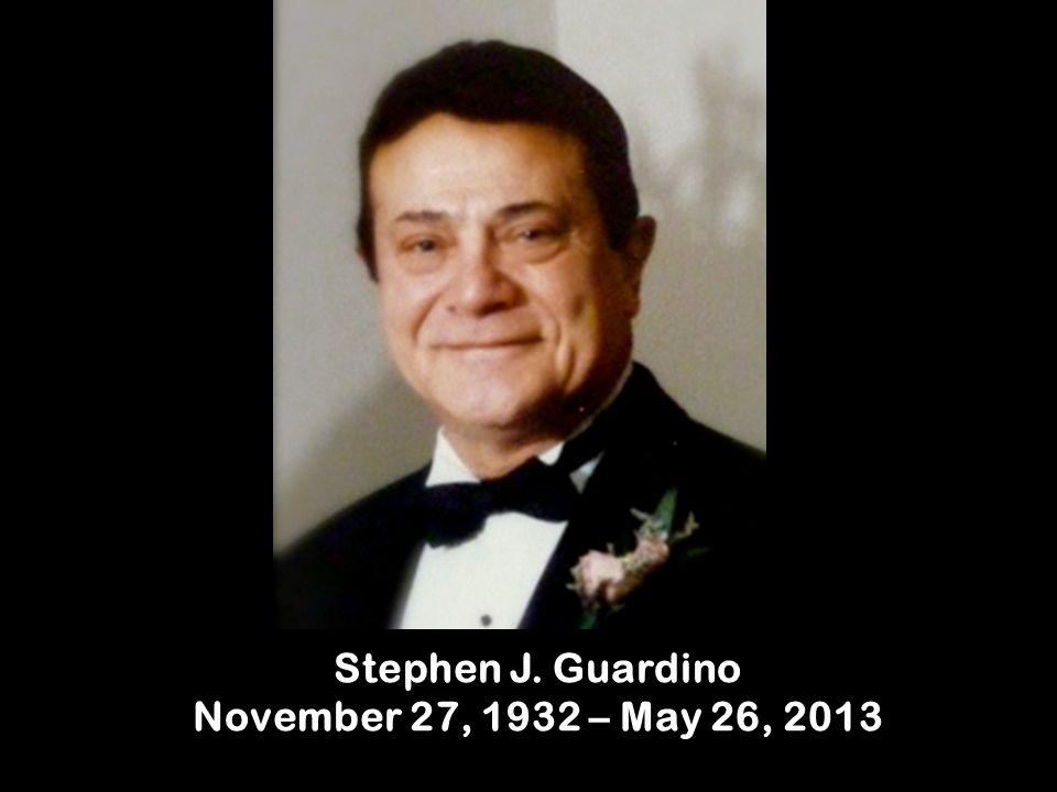 Stephen J. Guardino November 27, 1932 – May 26, 2013