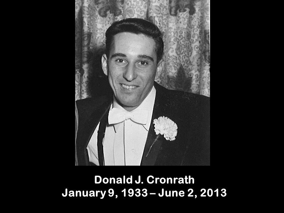 Donald J. Cronrath January 9, 1933 – June 2, 2013