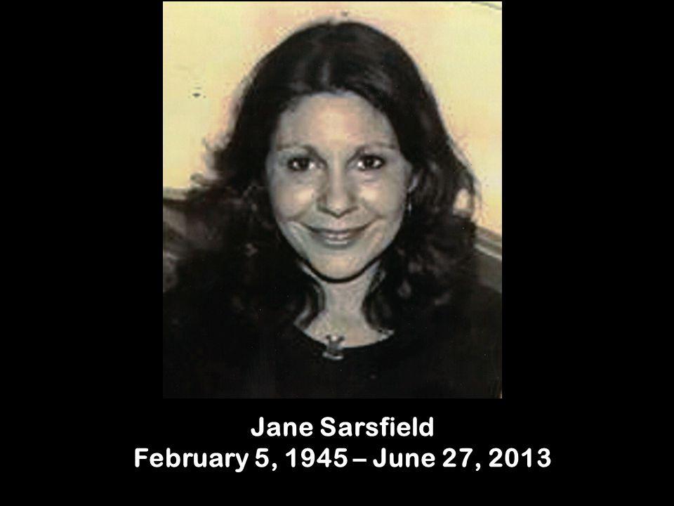 Jane Sarsfield February 5, 1945 – June 27, 2013
