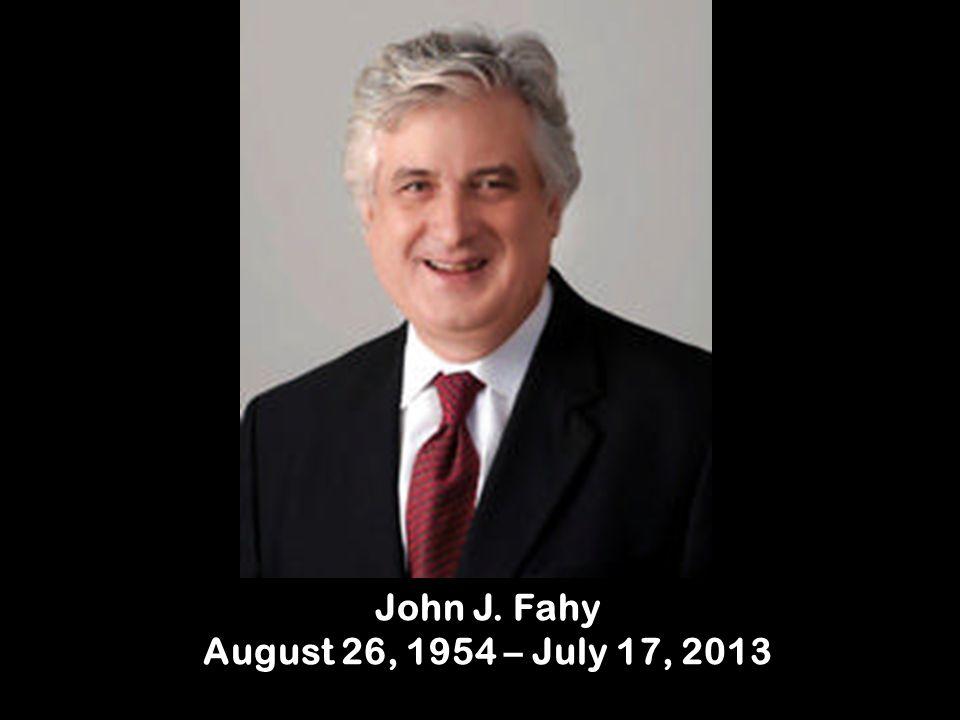 John J. Fahy August 26, 1954 – July 17, 2013