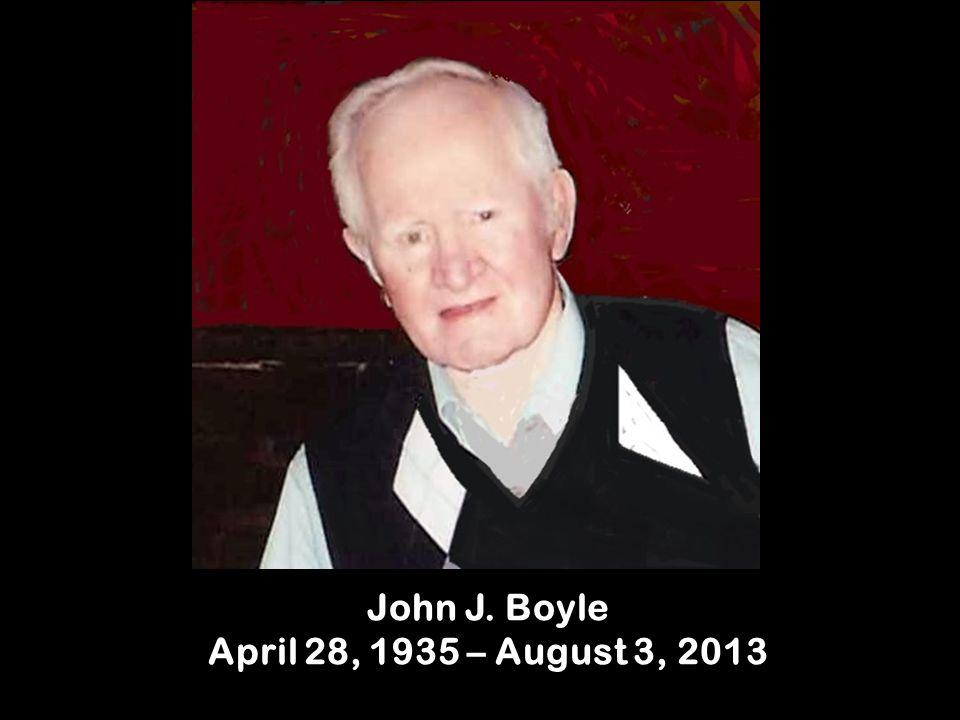 John J. Boyle April 28, 1935 – August 3, 2013