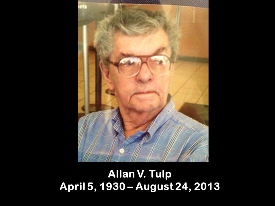 Allan V. Tulp April 5, 1930 – August 24, 2013