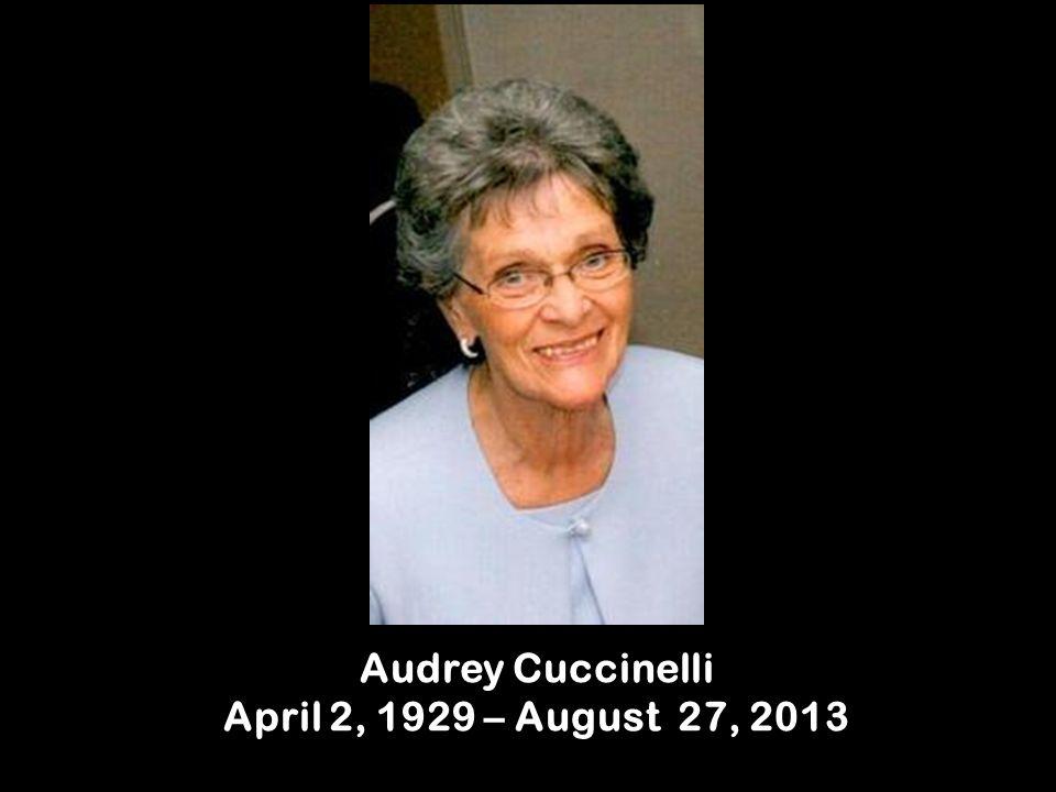 Audrey Cuccinelli April 2, 1929 – August 27, 2013