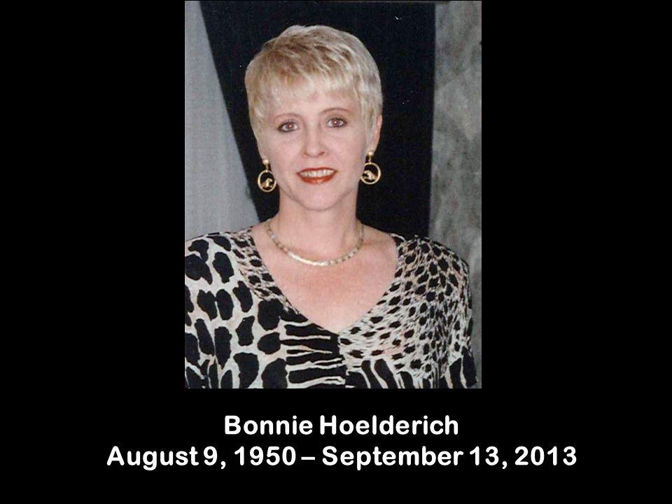 Bonnie Hoelderich August 9, 1950 – September 13, 2013