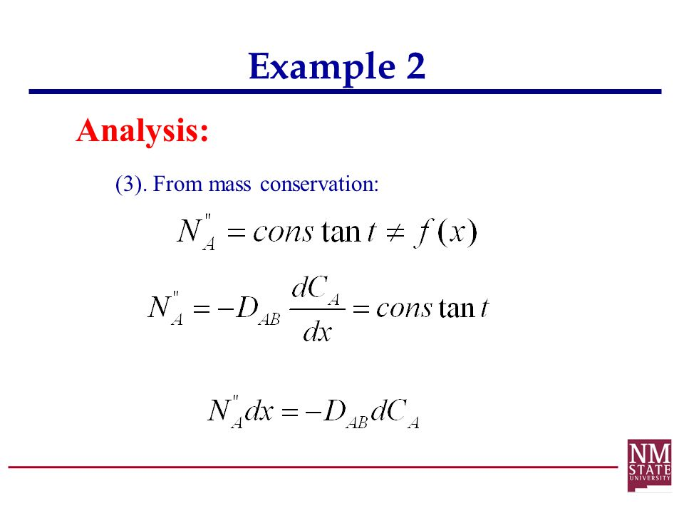 Example 2 Analysis: (3). From mass conservation: