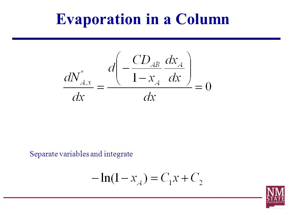 Evaporation in a Column Separate variables and integrate