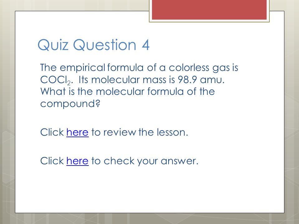Quiz Question 4 The empirical formula of a colorless gas is COCl 2.