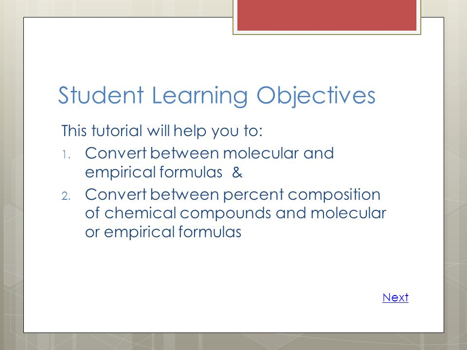 Student Learning Objectives This tutorial will help you to: 1.