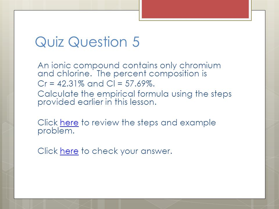 Quiz Question 5 An ionic compound contains only chromium and chlorine.
