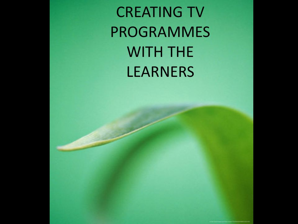 BROADCASTING TV PROGRAMMES IN THE CLASSROOM