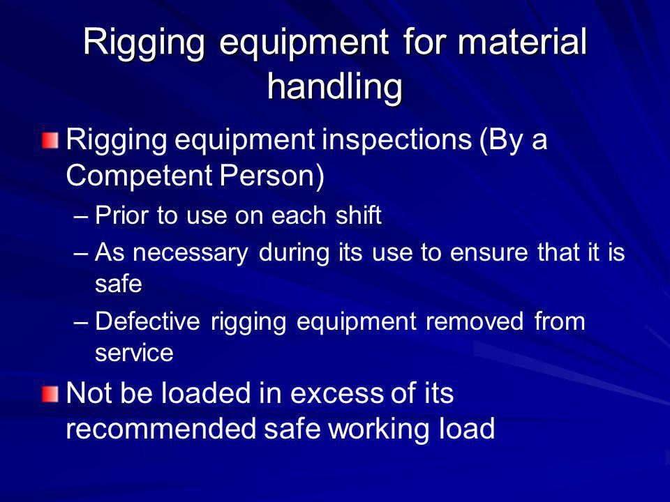 Rigging equipment for material handling Custom design grabs, hooks, clamps, or other lifting accessories, for such units as modular panels, prefabricated structures and similar materials – –Marked to indicate the safe working loads – –Be proof-tested prior to use to 125 percent of their rated load