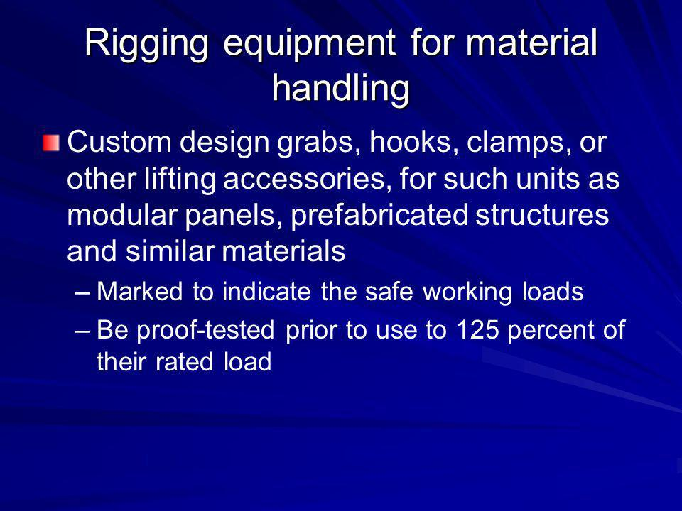 Rigging equipment for material handling Check wear Check cracks, bending and twisting Check wear and straightness Pin always seated Check opening width