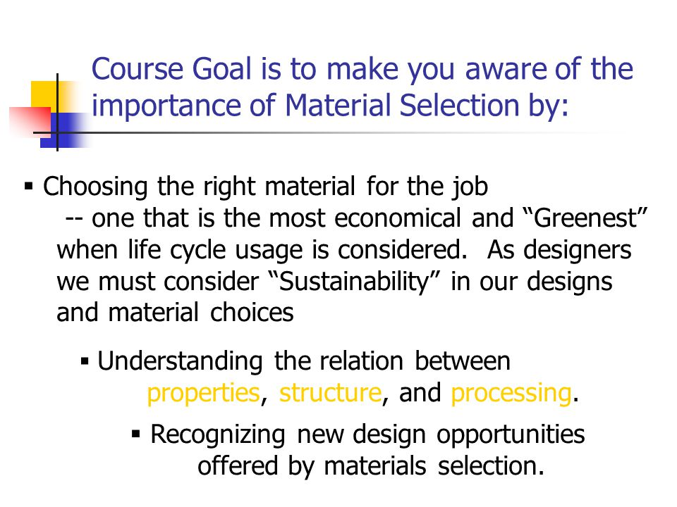 """ Choosing the right material for the job -- one that is the most economical and """"Greenest"""" when life cycle usage is considered. As designers we must"""
