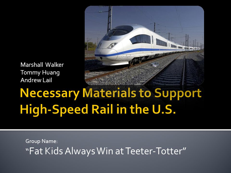 """Marshall Walker Tommy Huang Andrew Lail Group Name: """" Fat Kids Always Win at Teeter-Totter"""""""