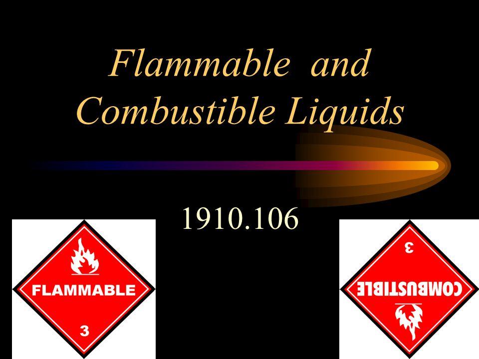 Classes of Some Flammable Liquids CLASS IA CLASS IB CLASS IC Common NameFlash Point ( o F) Ethyl Ether-49 Gasoline-45 Methyl Ethyl Ketone21 Toluene40 Xylene81-115 Turpentine95