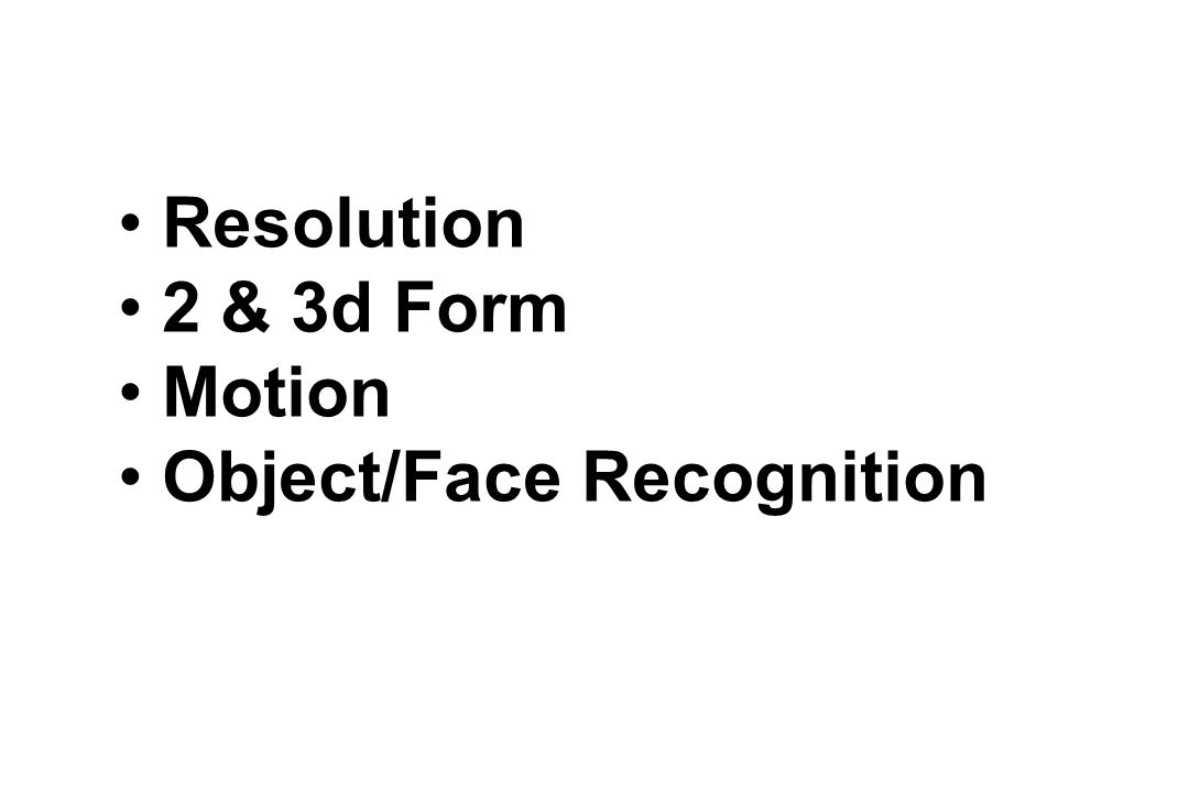Resolution 2 & 3d Form Motion Object/Face Recognition