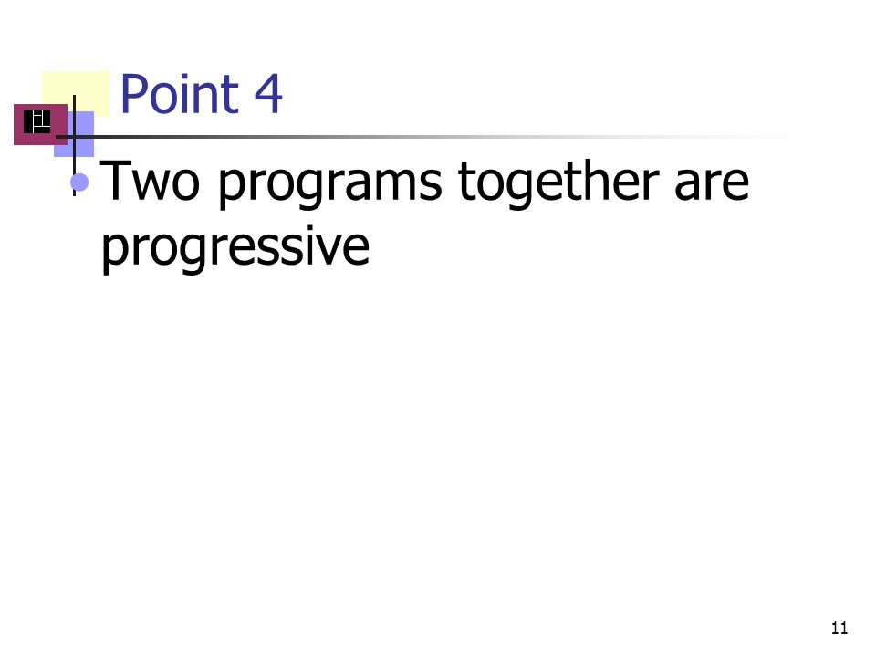Point 4 Two programs together are progressive 11