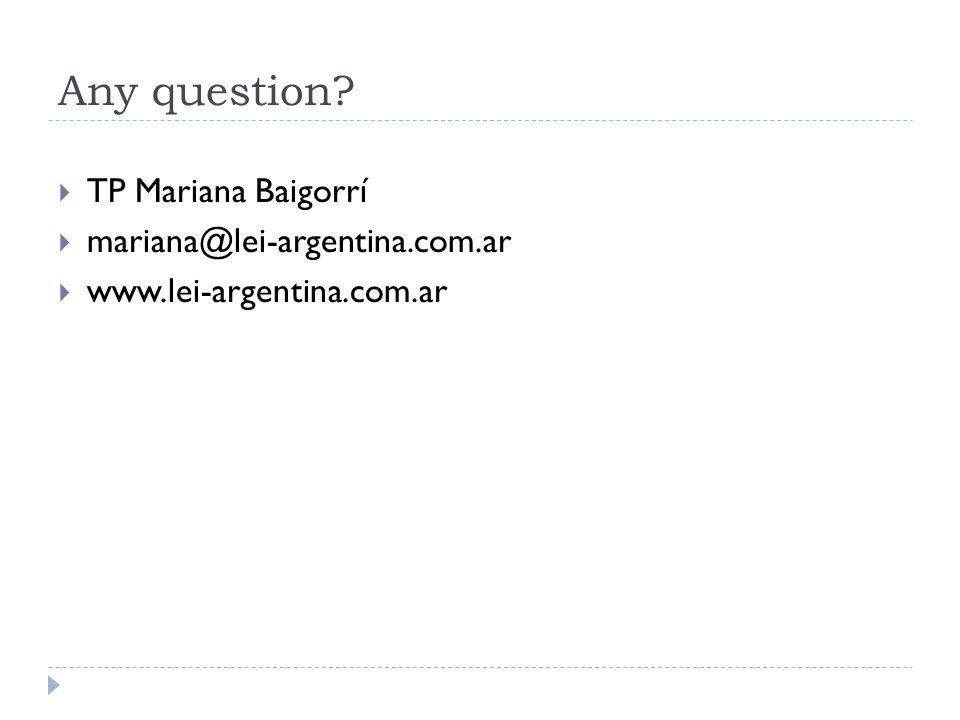 Any question  TP Mariana Baigorrí  mariana@lei-argentina.com.ar  www.lei-argentina.com.ar