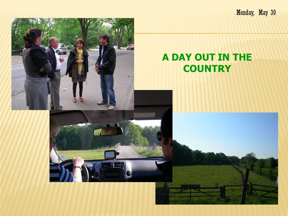 A DAY OUT IN THE COUNTRY Monday, May 30