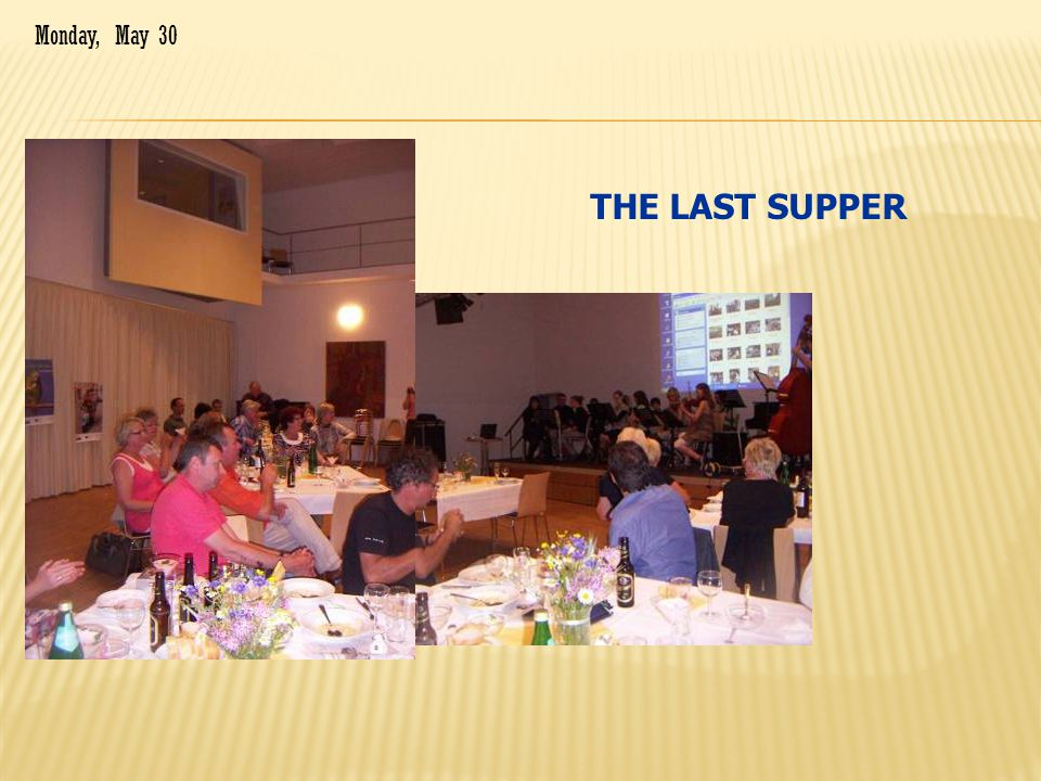 THE LAST SUPPER Monday, May 30