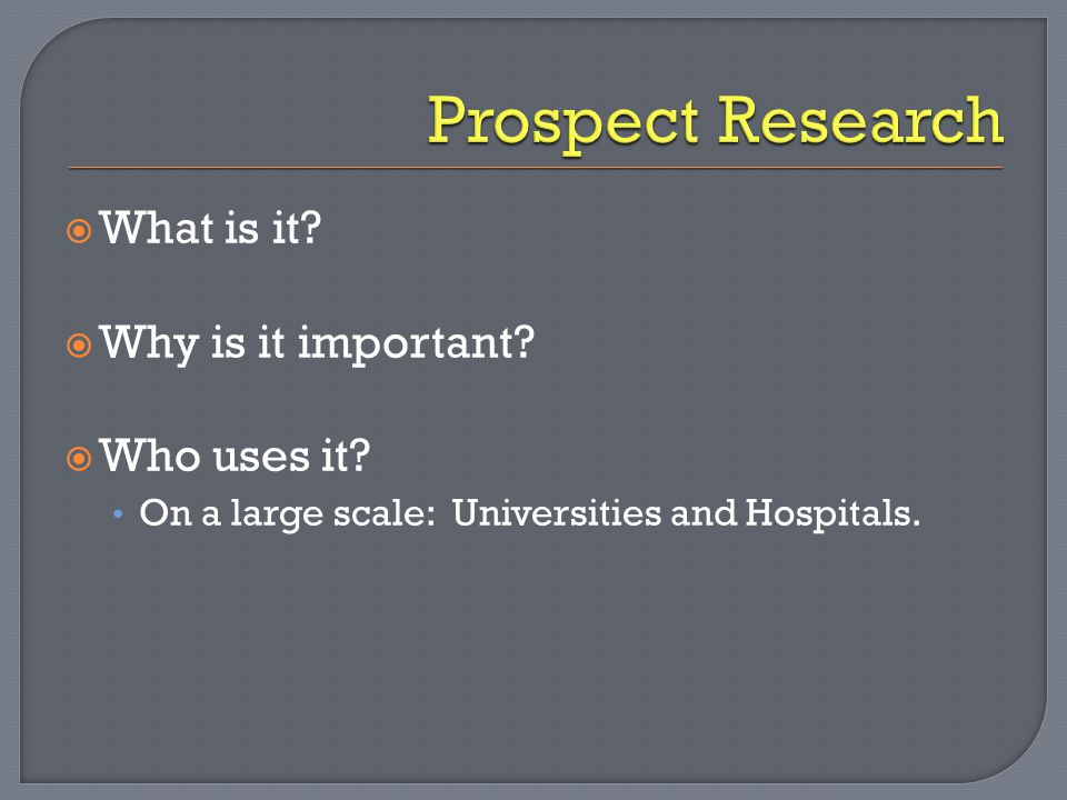  What is it  Why is it important  Who uses it On a large scale: Universities and Hospitals.