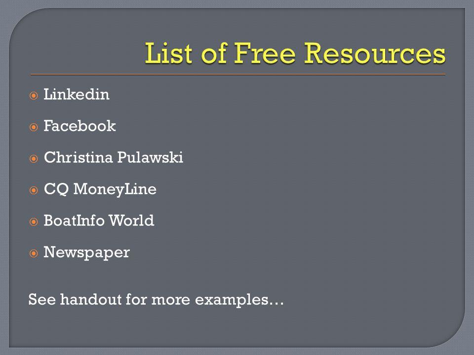  Linkedin  Facebook  Christina Pulawski  CQ MoneyLine  BoatInfo World  Newspaper See handout for more examples…