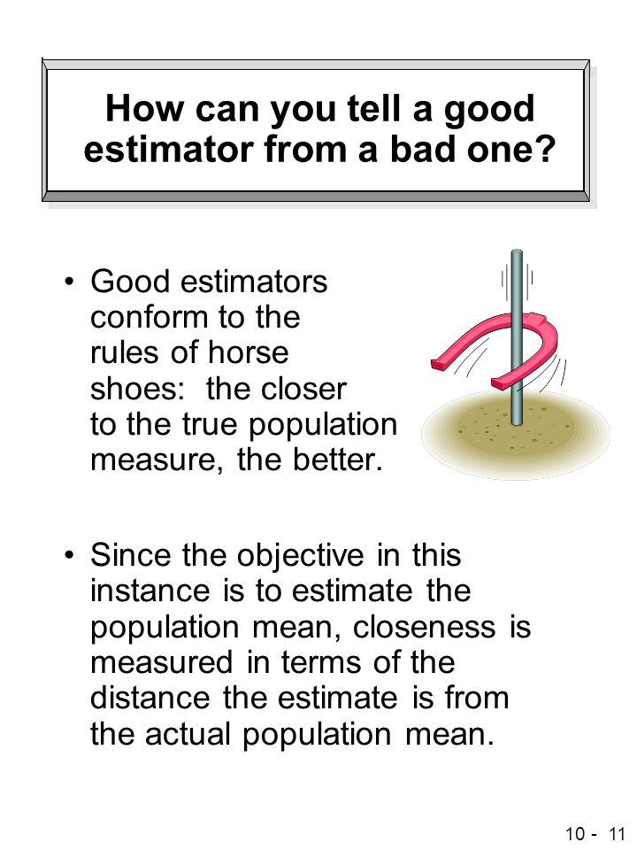 10 - 11 How can you tell a good estimator from a bad one.