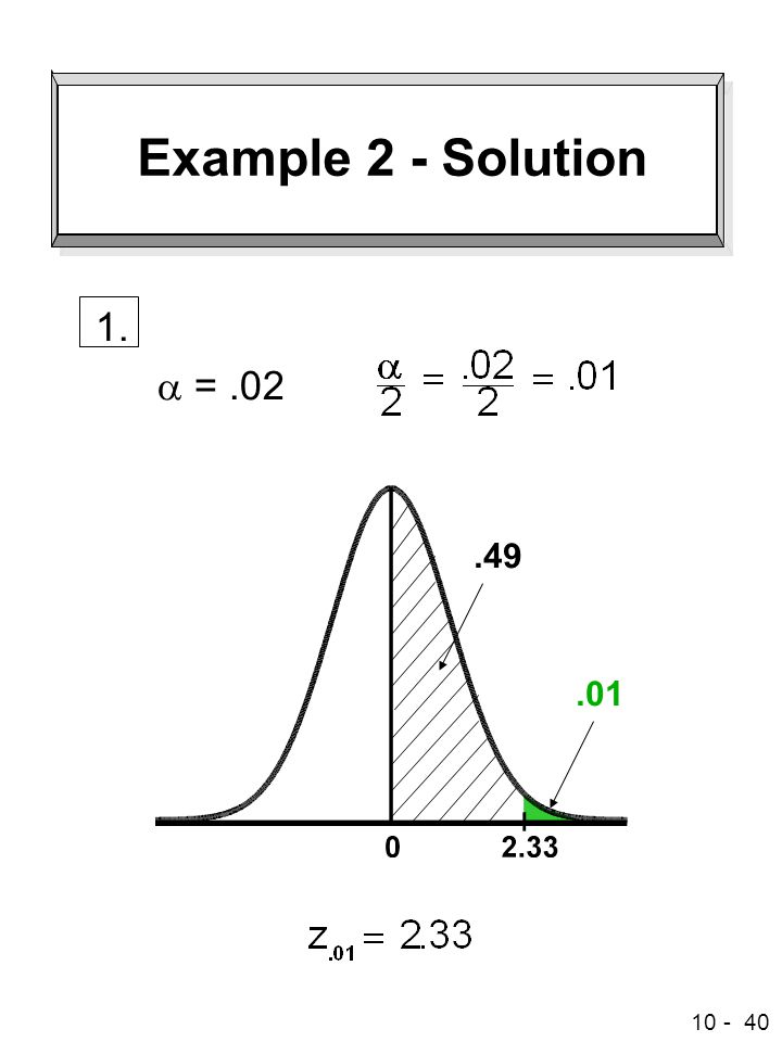10 - 40 Example 2 - Solution 1.  =.02.49.01