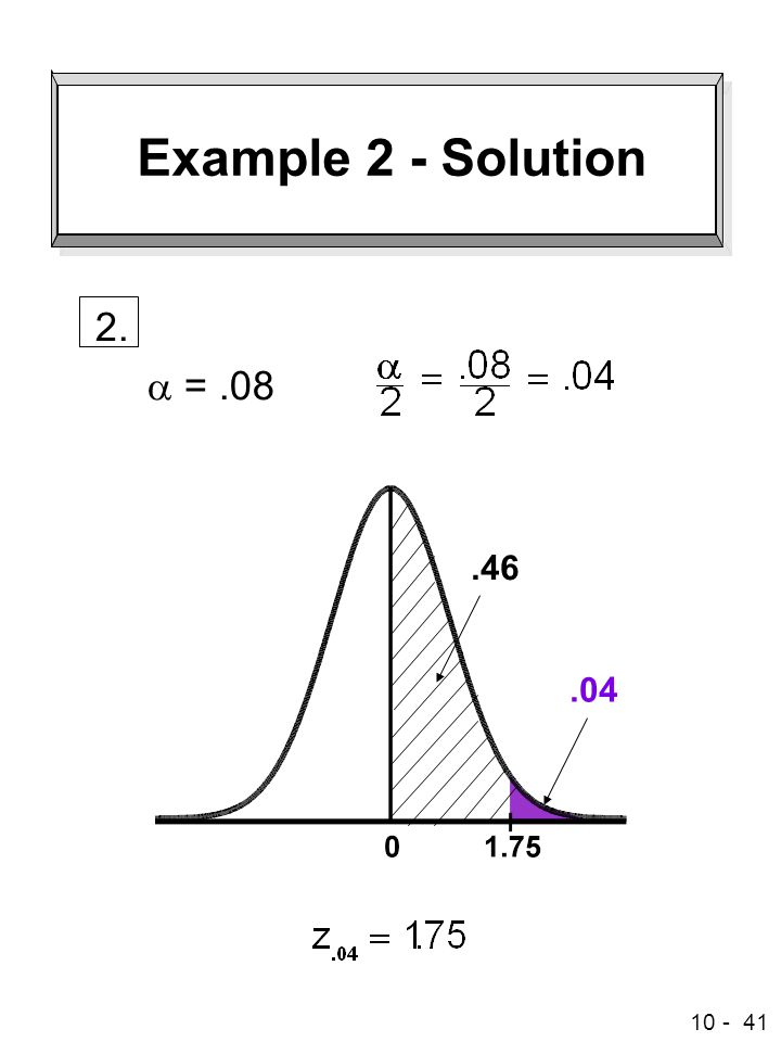 10 - 41 Example 2 - Solution 2.  =.08.46.04