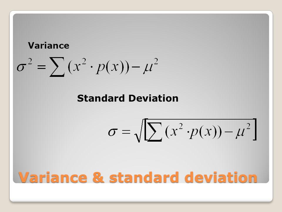 Variance & standard deviation Variance Standard Deviation