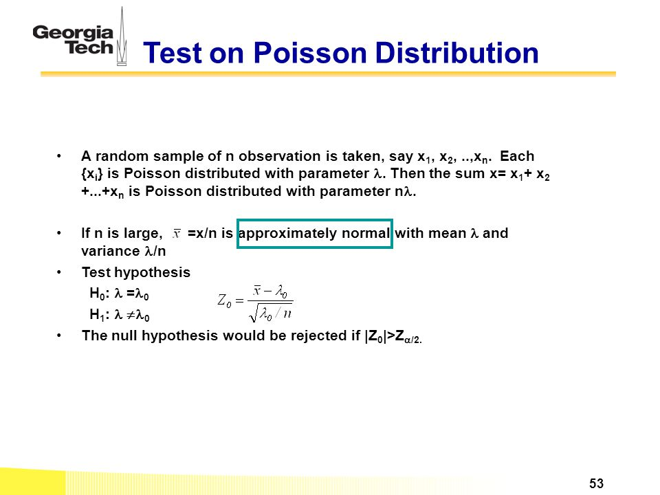 Test on Poisson Distribution A random sample of n observation is taken, say x 1, x 2,..,x n. Each {x i } is Poisson distributed with parameter. Then t