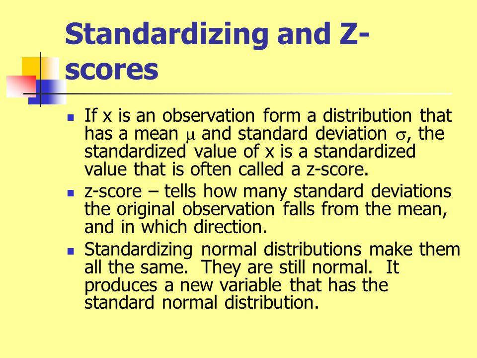 Standard Normal Distribution N(0,1) Mean = 0, standard deviation = 1.