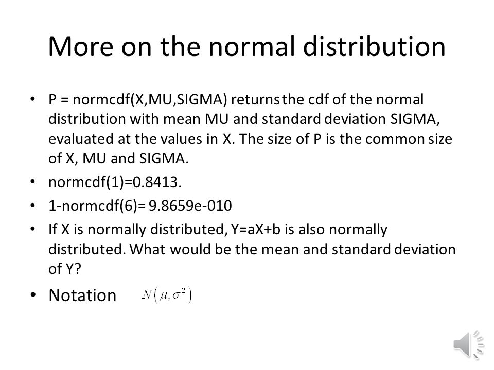 Normal (Gaussian) distribution Normal density function What does the figure tell us about the values of the CDF?
